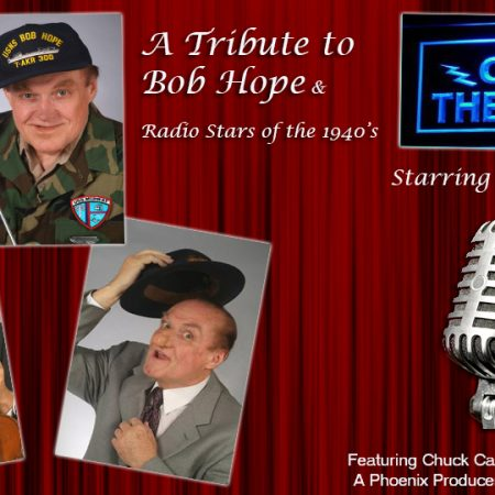 ON THE AIR - A tribute to Bob Hope and Radio Stars of the 1940's